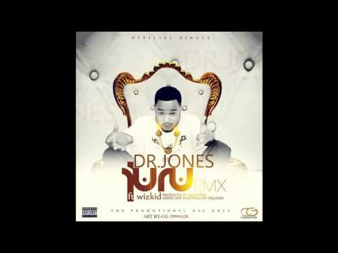 Dr. Jones Ft. Wizkid -- Juru Remix
