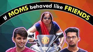 If MOMS behaved like FRIENDS | Mother's Day Video | Funcho Entertainment | Funchod | FC