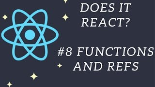 Does it React? #8 Functions and Refs