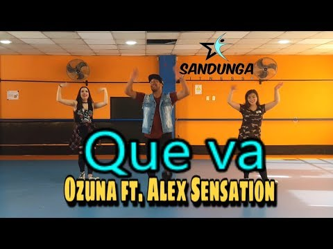 Que va - ozuna ft. alex sensation # Coreografia Sandunga