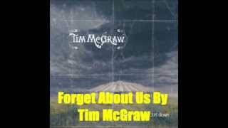 Forget About Us By Tim McGraw *Lyrics In Description*