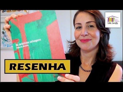 LidoLendo - Detetives Selvagens - Roberto Bolaño - RESENHA