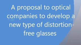 Optical Presentation for distortion free glasses