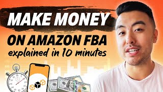 How To Make Money on Amazon FBA in 2021 Explained in 10 Minutes | STEP BY STEP FOR BEGINNERS