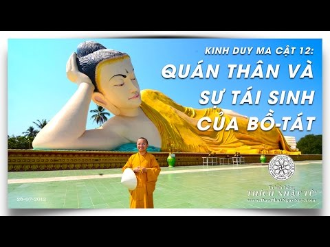 Kinh Duy Ma Cật 12: Quán thân và sự tái sinh của Bồ tát (26/07/2012) Thích Nhật Từ