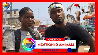 NAME 10 ANIMALS | Street Quiz | Funny Videos | Funny African Videos | African Comedy |