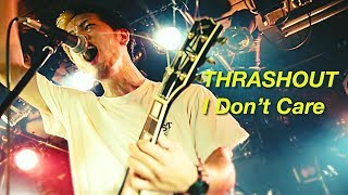 "THRASHOUT ""I Don't Care"" (Official Music Video)"