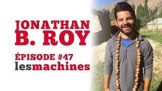 Épisode 47 - Jonathan B. Roy