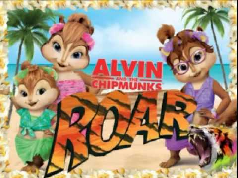Katy Perry - Roar (Original Alvin and The Chipmunks) - NO ROBOTIC VOICES
