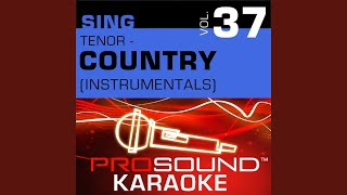 A Good Way To Get On My Bad Side (Karaoke Instrumental Track) (In the Style of Tracy Byrd &...