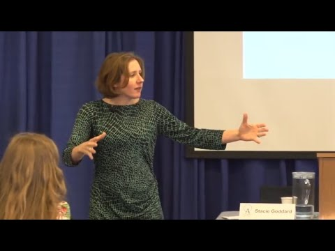 Stacie Goddard: Global Security Institutions in an Age of Revisionism