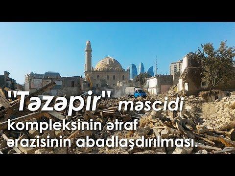 Təzəpir məscidi kompleksinin ətraf ərazi