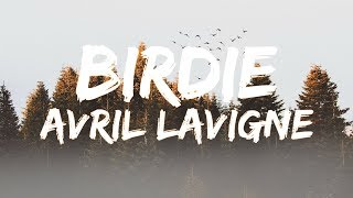 Avril Lavigne - Birdie (Lyrics)