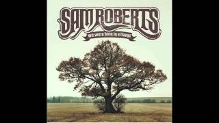 Sam Roberts Band - No Sleep (Audio)