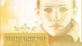 Alias - What You Waiting For (Gwen Stefani)
