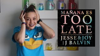 Reaccionando •Mañana Es Too Late• - Jesse & Joy and J Balvin | BabyJoss👑