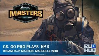 CS:GO Pro Plays - DreamHack Marceille: Episode 3