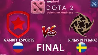 ГАМБИТ в ФИНАЛЕ! | Gambit vs NIP (BO5) | GRAND FINAL | WePlay! Dota 2 Valentine Madness