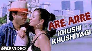 Khushi Khushiyagi -Are Arre
