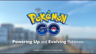 Pokémon GO - Powering Up and Evolving Pokémon
