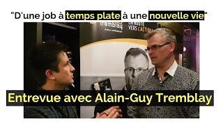 Entrevue inspirante avec Alain-Guy Tremblay. Amour Universel
