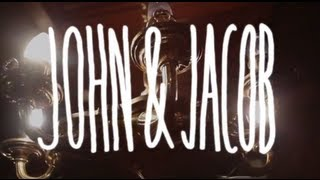 John & Jacob - Be My Girl