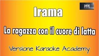 Karaoke Italiano  - Irama - La  Ragazza Con Il Cuore Di Latta (senza Cori)