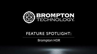 Feature Spotlight: Brompton HDR