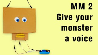 MM 2: Give your monster a voice