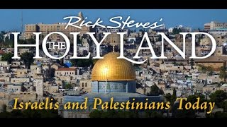 Rick Steves The Holy Land: Israelis And Palestinians Today