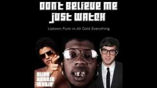 Don't Belive Me Just Watch (Uptown Funk vs All Gold Everything) (Cliff Harris Edit)
