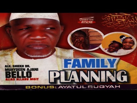 FAMILY PLANING - Alhaji Sheikh Dr  Muhydeen Ajani Bello