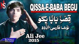 Ali Jee | Qissa E Baba Bigu (Farsi) | 2014 | علی ج
