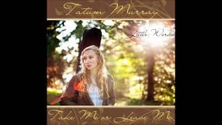 Tatum Murray-Take Me or Leave Me Album Sample