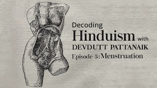 Decoding Hinduism With Devdutt Pattanaik | Episode 5: Menstruation | Kholo.pk