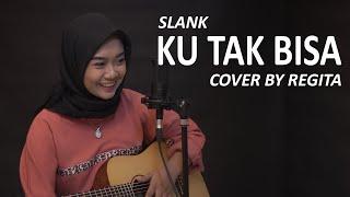 Download lagu Ku Tak Bisa Slank By Regita Mp3