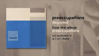 Preoccupations - Degraded video