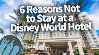 6 Reasons NOT to Stay in a Walt Disney World Hotel