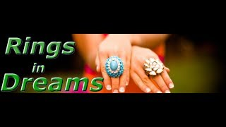 The Meaning Of Rings In Dreams!