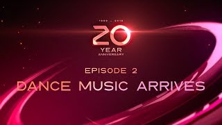 20 YEARS OF ULTRA — EPISODE 2: DANCE MUSIC ARRIVES