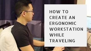 How To Setup An Ergonomic Workstation On A Laptop (travel Ergonomics!)