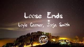 Loyle Carner, Jorja Smith   Loose Ends (Lyrics)