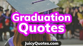 Graduation Quotes And Sayings - Awesome Quotes About Graduating