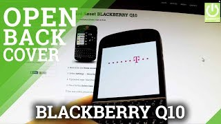 How To Remove The Battery And Back Cover In BLACKBERRY Q10