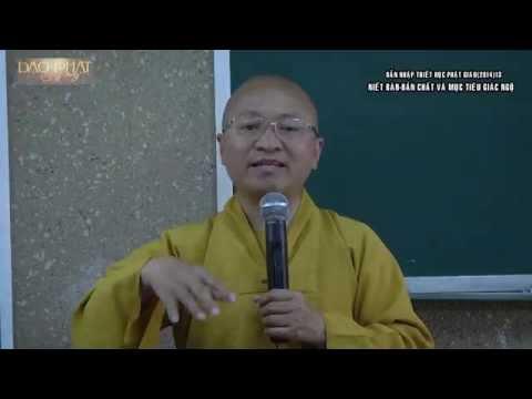 Dẫn nhập Triết học Phật giáo (2014) 13: Niết bàn - Bản chất và mục tiêu giác ngộ