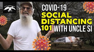 Social Distancing 101 With Uncle Si Robertson