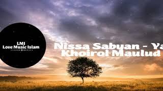 LMI Love Music Islam ❤️ Nissa Sabyan - Ya Khoirol Maulud ❤️