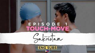 SAKRISTAN EPISODE 1 •TOUCH-MOVE