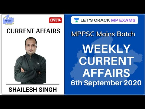 Weekly Current Affairs   6 September 2020   MPPSC Mains Batch Course   Shailesh Singh