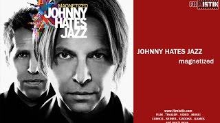 Johnny Hates Jazz - Magnetized